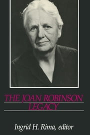 The Joan Robinson Legacy ebook by Ingrid H. Rima