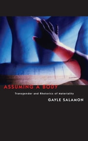 Assuming a Body - Transgender and Rhetorics of Materiality ebook by Kobo.Web.Store.Products.Fields.ContributorFieldViewModel