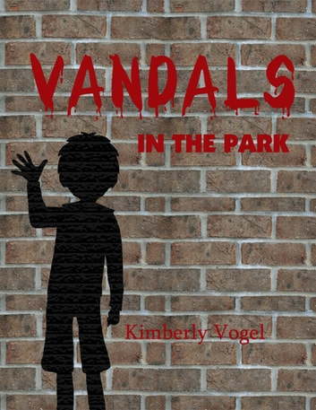 Vandals in the Park: A Project Nartana Case ebook by Kimberly Vogel