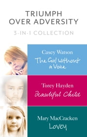 Triumph Over Adversity 3-in-1 Collection ebook by Casey Watson, Torey Hayden, Mary MacCracken