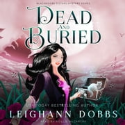 Dead & Buried audiobook by Leighann Dobbs