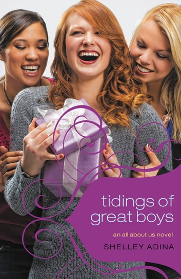All About Us #5: Tidings of Great Boys - An All About Us Novel ebook by Shelley Adina