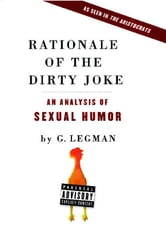 Rationale of the Dirty Joke - An Analysis of Sexual Humor ebook by G. Legman