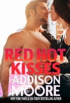 Red Hot Kisses (3:AM Kisses 15) ebook by Addison Moore