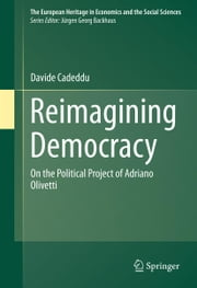 Reimagining Democracy - On the Political Project of Adriano Olivetti ebook by Davide Cadeddu