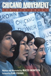 Chicano Movement For Beginners ebook by Maceo Montoya,Ilan Stavans, PhD
