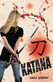 Katana ebook by Cole Gibsen