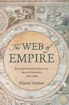 The Web of Empire ebook by Alison Games