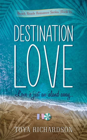 Destination Love ebook by Toya Richardson