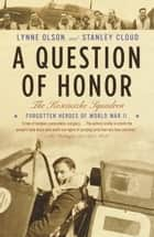 A Question of Honor ebook by Lynne Olson,Stanley Cloud