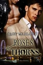Roses & Thorns ebook by Sage Marlowe