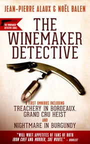 Winemaker Detective Mysteries: An Omnibus ebook by Jean-Pierre Alaux,Noël Balen,Anne Trager,Sally Pane