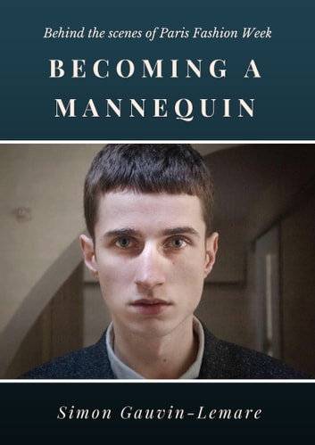 Becoming a Mannequin eBook by Simon Gauvin-Lemare