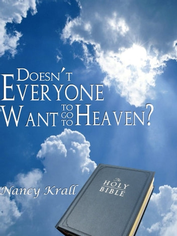 doesn t everyone want to go to heaven ebook by nancy krall