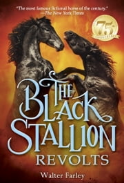 The Black Stallion Revolts ebook by Walter Farley