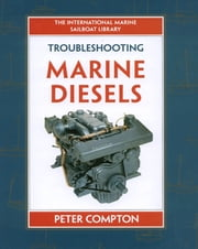 Troubleshooting Marine Diesel Engines, 4th Ed. ebook by Peter Compton