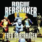 Rogue Berserker audiobook by Fred Saberhagen