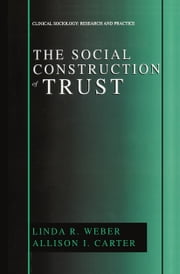 The Social Construction of Trust ebook by Linda Weber,Allison I. Carter