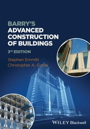 Barry's Advanced Construction of Buildings ebook by Stephen Emmitt,Christopher A. Gorse
