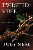 Twisted Vine - Lei Crime Series, #5 ebook by Toby Neal