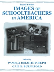 Images of Schoolteachers in America ebook by Pamela Bolotin Joseph, Gail E. Burnaford