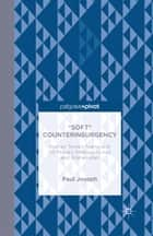 """Soft"" Counterinsurgency: Human Terrain Teams and US Military Strategy in Iraq and Afghanistan ebook by Paul Joseph"