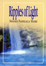 Ripples of Light ebook by Shaykh Fadhlalla Haeri