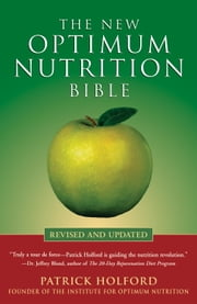 The New Optimum Nutrition Bible ebook by Patrick Holford