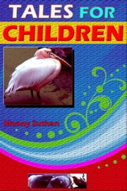 Tales For Children ebook by Moony Suthan