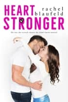 Heart Stronger ebook by Rachel Blaufeld