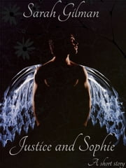 Justice and Sophie ebook by Sarah Gilman