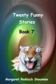 Twenty Funny Stories, Book 7 ebook by Margaret Radisich Sleasman