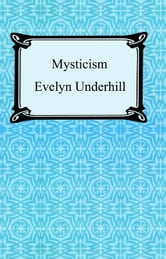 Mysticism ebook by Evelyn Underhill