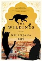 The Wildings ebook by Nilanjana Roy
