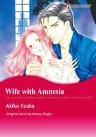 WIFE WITH AMNESIA - Harlequin Comics ebook by Metsy Hingle, AKIKO IIZUKA