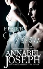 Fever Dream ebook by Annabel Joseph