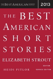 The Best American Short Stories 2013 ebook by Elizabeth Strout,Heidi Pitlor
