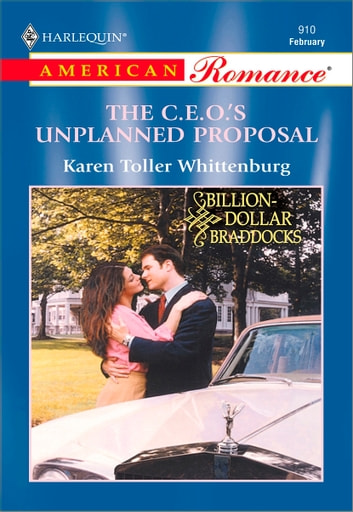 The C.E.O.'s Unplanned Proposal ebook by Karen Toller Whittenburg