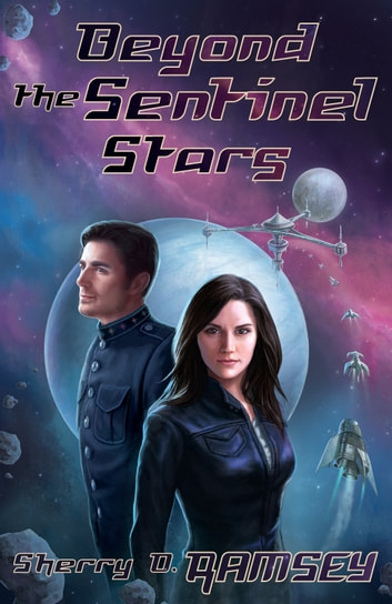 Beyond the Sentinel Stars ebook by Sherry D. Ramsey