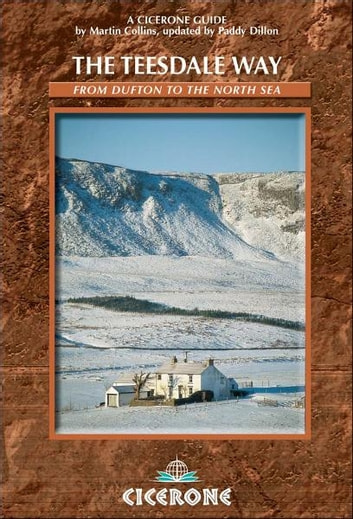 The Teesdale Way - From Dufton to the North Sea ebook by Martin Collins,Paddy Dillon
