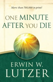 One Minute After You Die ebook by Erwin W. Lutzer