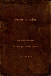 Verse to Voice - The Space Between - art. ecology. travel. poetry. ebook by D.W. Singleton