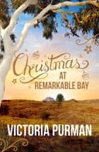 Christmas at Remarkable Bay ebook by Victoria Purman