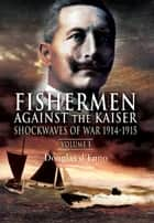 Fishermen Against the Kaiser ebook by Douglas d'Enno
