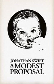 A Modest Proposal ebook by Johnathan Swift