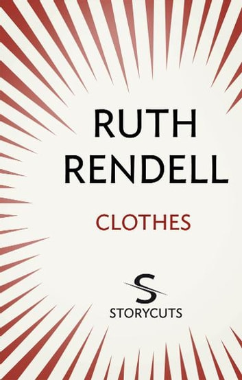 Clothes (Storycuts) ebook by Ruth Rendell
