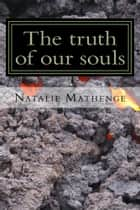 The truth of our souls ebook by Natalie Mathenge