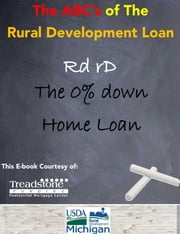Guide to the USDA RD Home Loan: The Zero Down Loan ebook by matt muscat