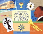 A Kid's Guide to African American History - More than 70 Activities ebook by Nancy  I. Sanders