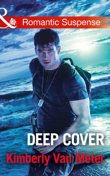 Deep Cover (Mills & Boon Romantic Suspense) ebook by Kimberly Van Meter